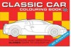 The Classic Car Colouring Book - Chez Picthall