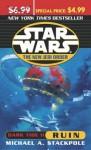Star Wars The New Jedi Order Dark Tide II: Ruin (Star Wars: the New Jedi Order) - Michael A. Stackpole
