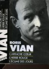 L'écume Des Jours ;L'herbe Rouge ; L'arrache Coeur - Boris Vian