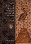 Early Christian Life and Thought in Social Context: A Reader - Mark Harding
