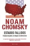 Estados fallidos, El abuso de poder y el ataque a la democracia - Noam Chomsky