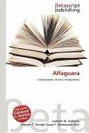Alfaguara - Lambert M. Surhone, Mariam T. Tennoe, Susan F. Henssonow