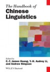 The Handbook of Chinese Linguistics - C T James Huang, Y H Audrey Li, Andrew Simpson