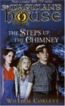 The Steps Up the Chimney (The Magician's House Quartet, #1) - William Corlett