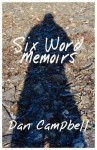 Six Word Memoirs - Dan Campbell