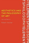 Aesthetics and the Philosophy of Art: An Introduction (Elements of Philosophy) - Robert Stecker