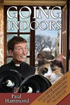 Going Indoors The Continuing Adventures Of A Not So Innocent English Game And Those That Try To Play It! - Paul Hammond