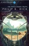 The Penultimate Truth (S.F. MASTERWORKS) - Philip K. Dick
