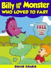 Billy and the Monster Who Loved to Fart - Childrens Joke Books (The Fartastic Adventures of Billy and Monster) - David Chuka