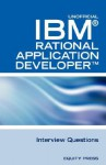 IBM Rational Application Developer Interview Questions: Unofficial IBM Rad Certification Review - Terry Clark
