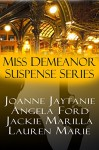 Miss Demeanor Suspense Series: P.I. I Love You, Bare, Choreographed Crime, Golden Ribbons - Joanne Jaytanie, Angela Ford, Jackie Marilla, Lauren Marie