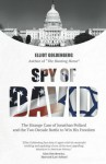 Spy of David: The Strange Case of Jonathan Pollard and the Two Decade Battle to Win His Freedom - Elliot Goldenberg