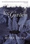 The Ice Garden - Moira Crone