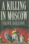 A Killing in Moscow by Clive Egleton (1994-06-01) - Clive Egleton