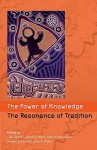 Power of Knowledge, the Resonance of Tradition - Luke Taylor, Luke Taylor, Graeme K. Ward, Graham Henderson, Richard Davis, Lynley A. Wallis