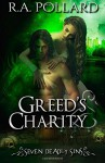 Greed's Charity (Seven Deadly Sins) (Volume 1) - R. A. Pollard