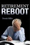 Retirement Reboot - Dennis Miller