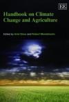 Handbook on Climate Change and Agriculture (Elgar Original Reference) - Ariel Dinar, Robert Medelsohn
