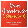 Your Greatness Is Growing- Nurturing the Heart of Autism - Catherine Stafford