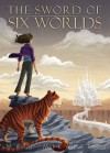 The Sword of Six Worlds (Book 1) - Matt Mikalatos