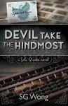 Devil Take the Hindmost (Lola Starke #3) - S.G. Wong