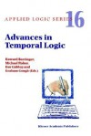 Advances in Temporal Logic (APPLIED LOGIC SERIES Volume 16) (Applied Logic Series) - Graham Gough, Dov M. Gabbay, Michael Fisher