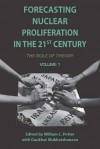 Forecasting Nuclear Proliferation in the 21st Century: Volume 1 The Role of Theory - William Potter, Gaukhar Mukhatzhanova