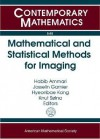 Mathematical and Statistical Methods for Imaging: Nims Thematic Workshop: Mathematical and Statistical Methods for Imaging, August 10-13, 2010, Inha U - Habib Ammari, Josselin Garnier, Hyeonbae Kang, Knut Solna