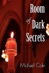 Room of Dark Secrets - Michael Cole