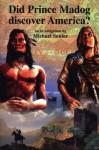 Did Prince Madog Discover America? - Michael Senior