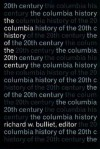 The Columbia History of the 20th Century - Richard W. Bulliet