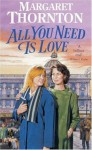 All You Need Is Love - Margaret Thornton