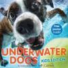 Underwater Dogs (Kids Edition) - Seth Casteel