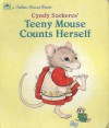 Teeny Mouse Counts Herself (Golden Board Book) - Cyndy Szekeres