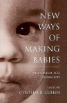 New Ways of Making Babies: The Case of Egg Donation - Cynthia B. Cohen