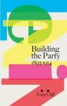 Lenin: Building the Party, 1893-1914 - Tony Cliff