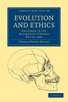 Evolution and Ethics: Delivered in the Sheldonian Theatre, May 18, 1893 - Thomas Henry Huxley