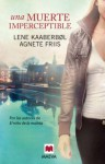 Una muerte imperceptible - Lene Kaaberbøl, Agnete Friis
