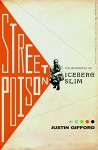 Street Poison: The Biography of Iceberg Slim - Justin Gifford