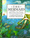 The Mermaid and Other Sea Poems - Sophie Windham