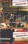 Eccentric Wealth: The Bulloughs of Rum - Alastair Scott, Alastair Scott