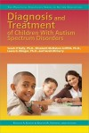 Diagnosis and Treatment of Children with Autism Spectrum Disorders - Sarah O'Kelley, Frances A. Karnes, Elizabeth Griffith, Laura Klinger, Sarah McCurry, Kristen R. Stephens