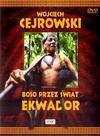 Boso przez świat Ekwador - Wojciech Cejrowski