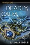 Deadly, Calm, and Cold - Susannah Sandlin
