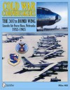 Cold War Cornhuskers: The 307th Bomb Wing Lincoln Air Force Base Nebraska 1955-1965 - Mike Hill