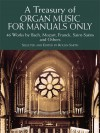 A Treasury of Organ Music for Manuals Only: 46 Works by Bach, Mozart, Franck, Saint-Saëns and Others - Rollin Smith