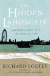 The Hidden Landscape: A Journey into the Geological Past - Dr Richard Fortey