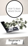 How To Make Money Online - The Simpe Guide For Beginners - MICHAEL THOMAS