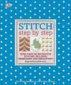 Stitch Step by Step - Maggi McCormick Gordon, Ellie Vance