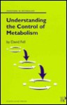 Understanding the Control of Metabolism - David Fell, Keith Snell